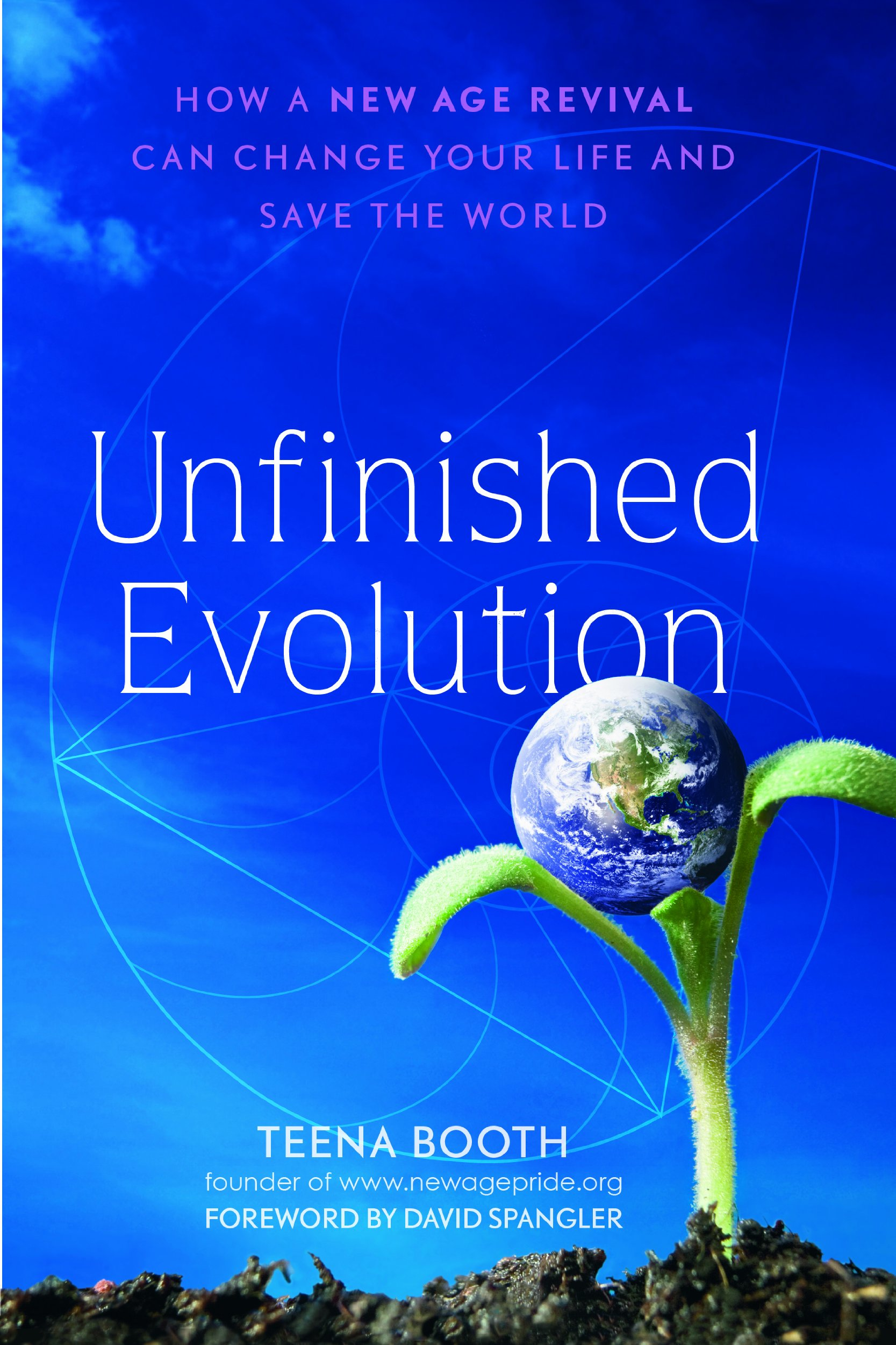 Download Unfinished Evolution: How a New Age Revival Can Change Your Life and Save the World PDF