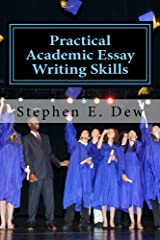 Practical Academic Essay Writing Skills: An International ESL Students English Essay Writing Handbook (Academic Writing Skills 2) Kindle Edition