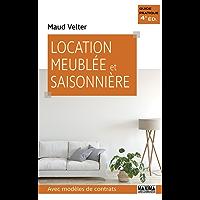 Location meublée et saisonnière: Avec modèles de contrats