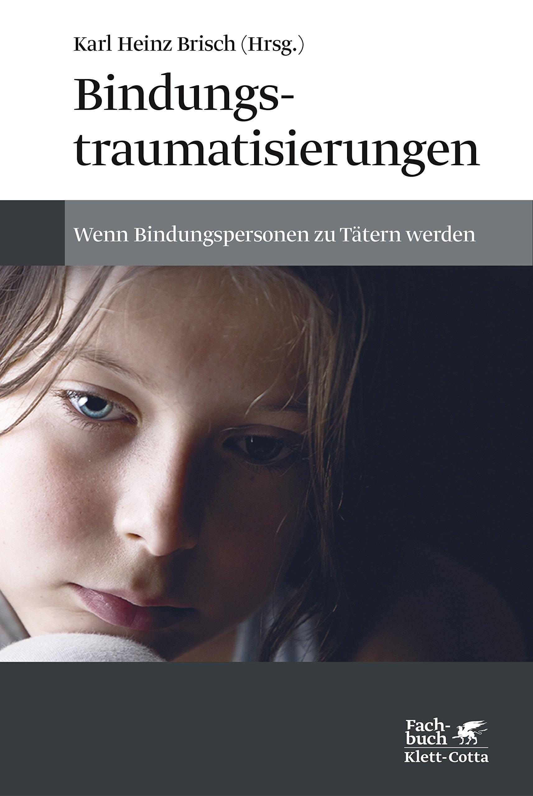 Bindungstraumatisierungen: Wenn Bindungspersonen zu Tätern werden