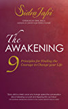 The Awakening: 9 Principles for Finding the Courage to Change Your Life