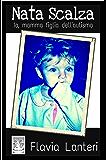Nata Scalza - Io, mamma figlia dell'autismo