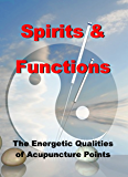 Spirits and Functions - The Energetic Qualities of Acupuncture Points
