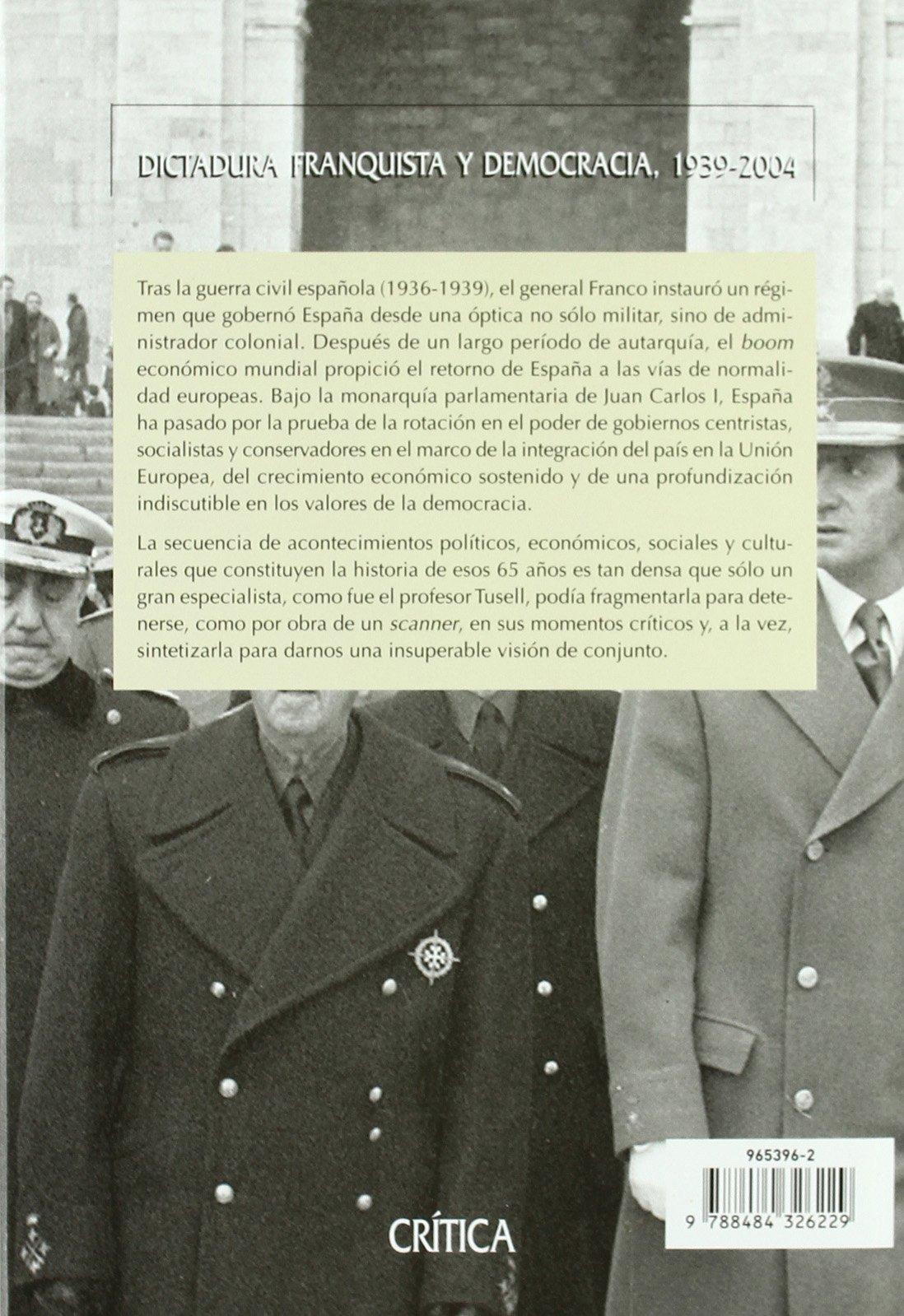 Dictadura franquista y democracia, 1939-2004: Historia de España, vol. XIV Serie Mayor: Amazon.es: Tusell, Javier: Libros