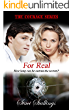 For Real: A Contemporary Christian Romance Novel (The Courage Series, Book 3)