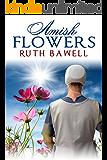 Amish Flowers: Amish Romance (Amish Spring Book 1)