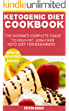 The Ketogenic Diet Cook Book: The Ultimate Complete Guide to High-Fat, Low-Carb Keto Diet For Beginners with 50 Delicious Ketogenic Recipes (Keto Series Book 1) (English Edition)