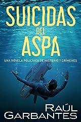 Suicidas del aspa: Una novela policíaca de misterio y crímenes (Spanish Edition) Kindle Edition