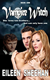 Vampire Witch (Vampire Witch Trilogy Book 1)