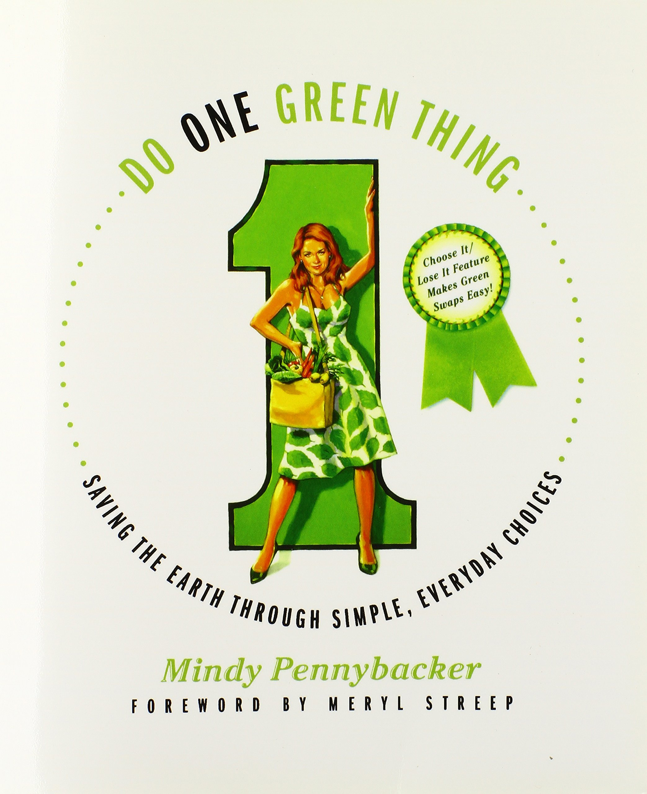Download Do One Green Thing: Saving the Earth Through Simple, Everyday Choices pdf epub