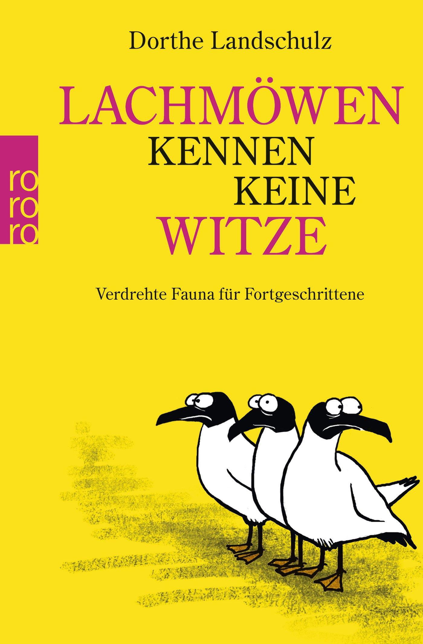 Lachmöwen kennen keine Witze: Verdrehte Fauna für Fortgeschrittene Taschenbuch – 1. Juni 2013 Dorthe Landschulz Rowohlt Taschenbuch 3499619830 Comic