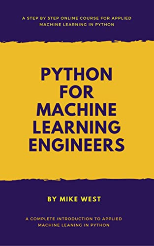 The Complete Python Course for Machine Learning Engineers (Online Course)  [Online Code]