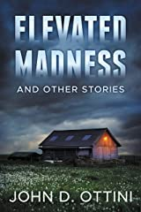 Elevated Madness and Other Stories Kindle Edition