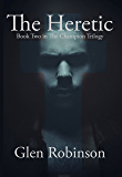 The Heretic (The Champion Trilogy Book 2)