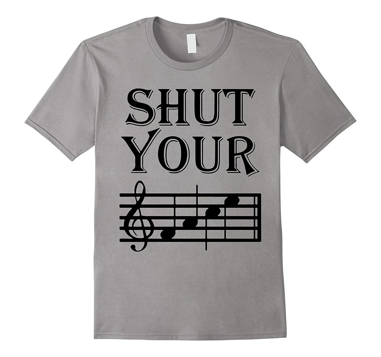 Shut Your Face Music T shirt-TD