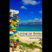 Living on Rocks: A Memoir of Sangria and Cyclones (English Edition)