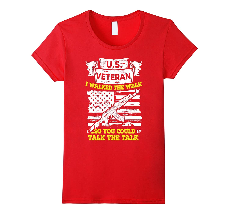 Veteran T-Shirt I Walked The Walk So You Could