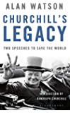 Churchill's Legacy: Two Speeches to Save the World
