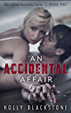 An Accidental Affair (The Liliana Batchelor Series Book 1)