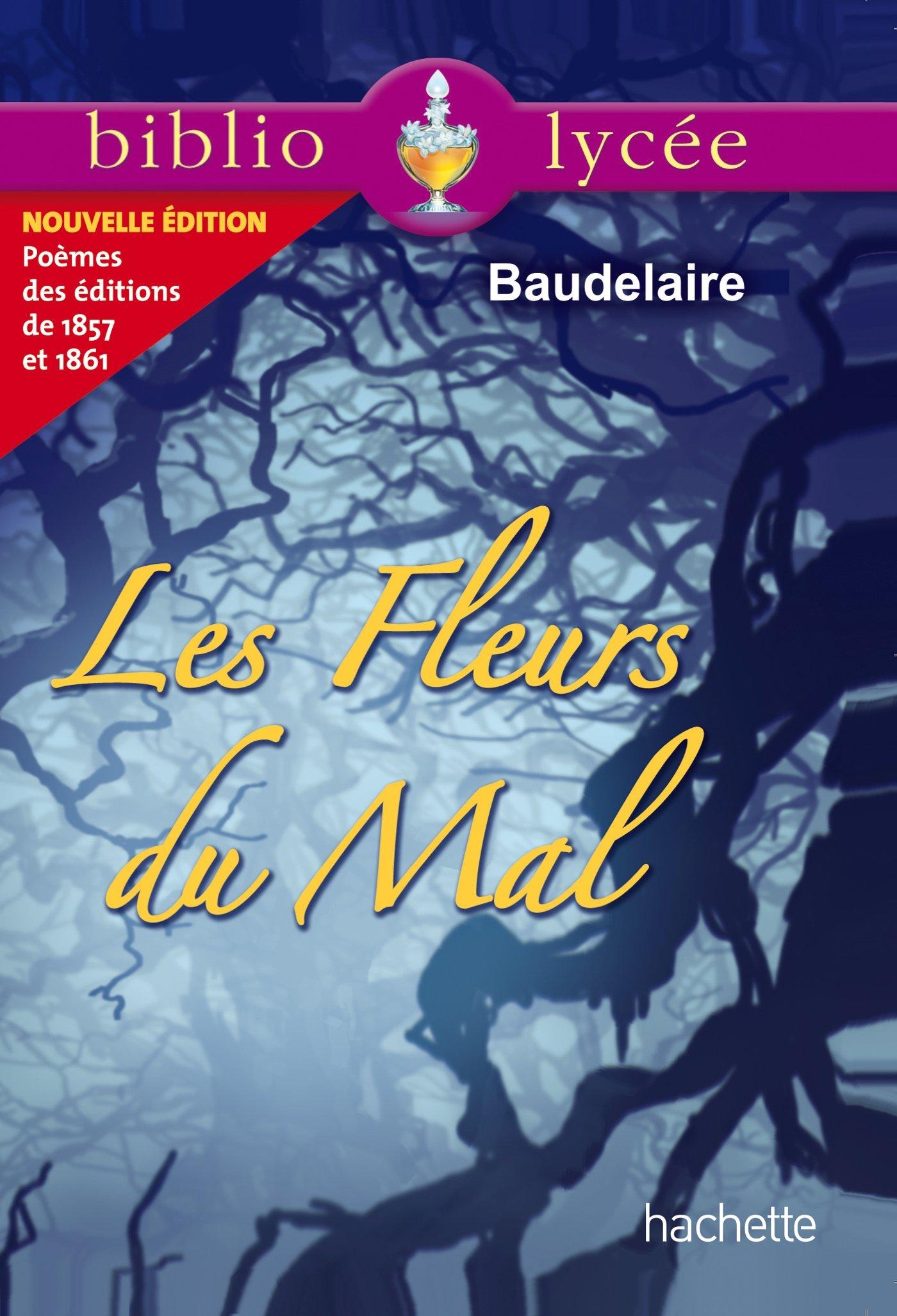 Bibliolycée - Les Fleurs du Mal, Charles Baudelaire Poche – 9 avril 2014 Hachette Éducation 2011612365 Classiques pédagogiques Petits classiques