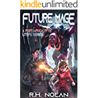 FUTURE MAGE: A Post-Apocalyptic LitRPG Series