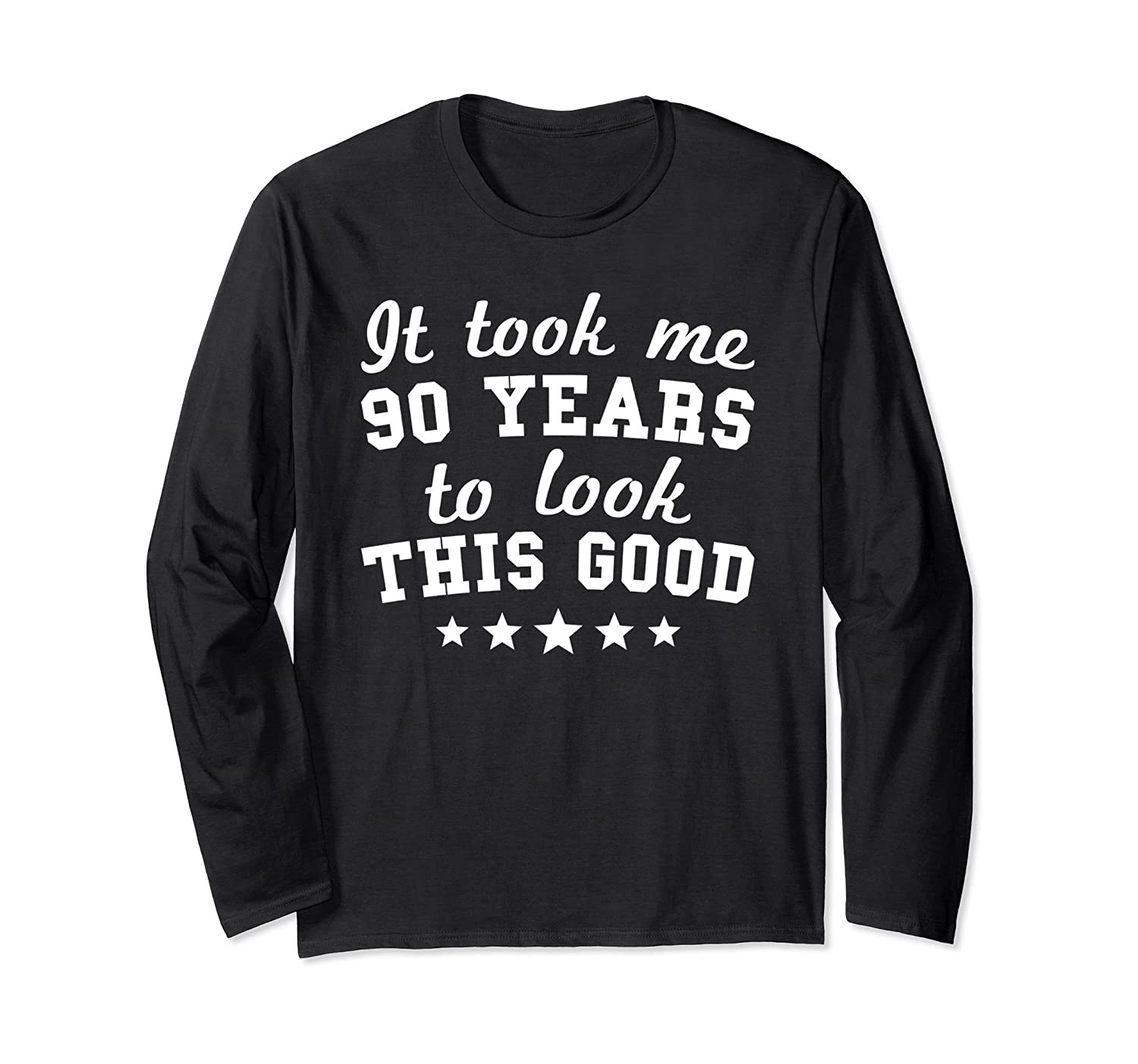 90 Years To Look This Good 90th Birthday Long Sleeve T-Shirt-alottee gift