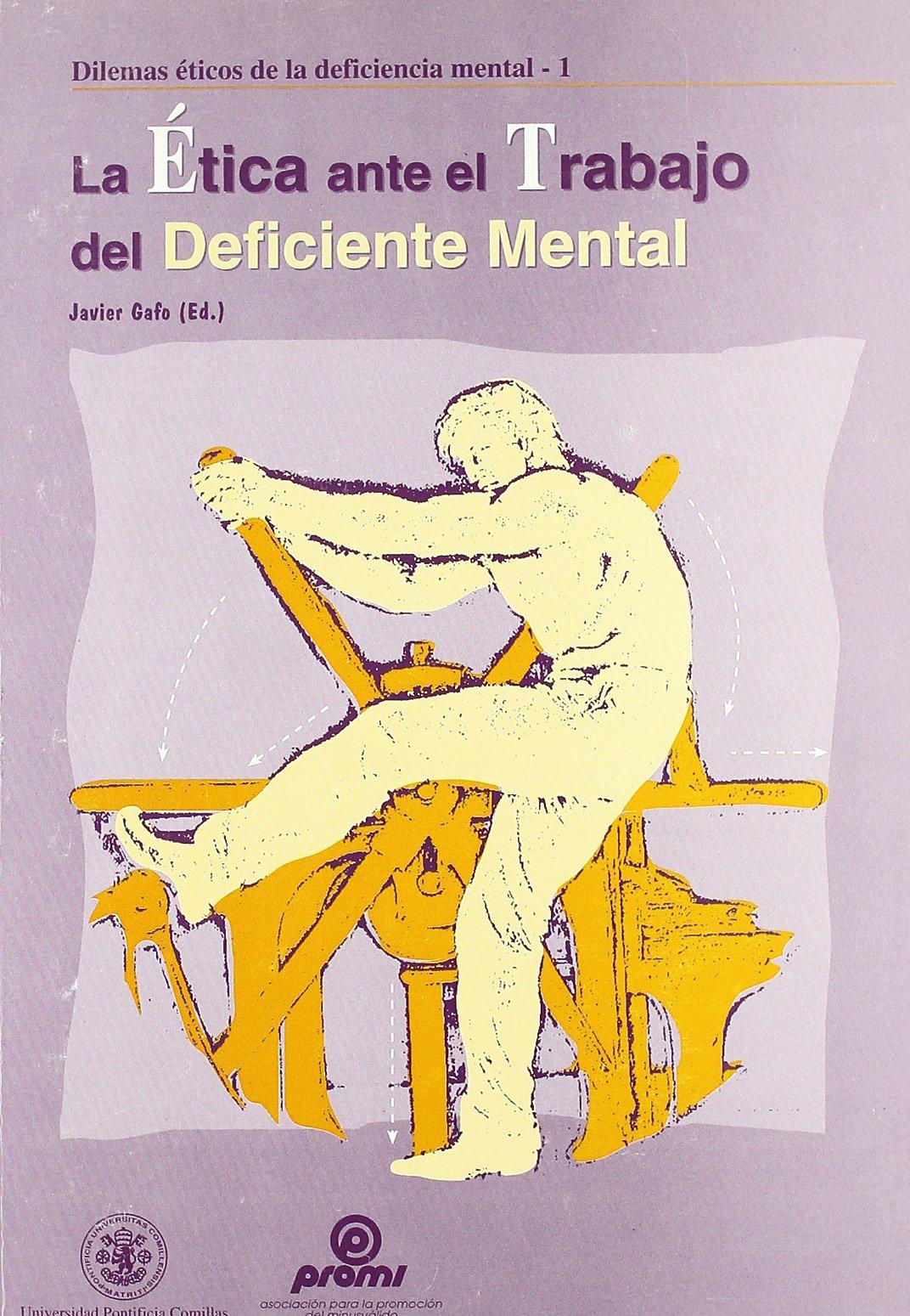 La Etica Ante El Trabajo del Deficiente Mental (Publicaciones de la Universidad Pontificia Comillas) (Spanish Edition) by Upco