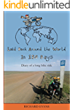 Laid Back Around the World in 180 Days: Diary of a long bike ride (English Edition)
