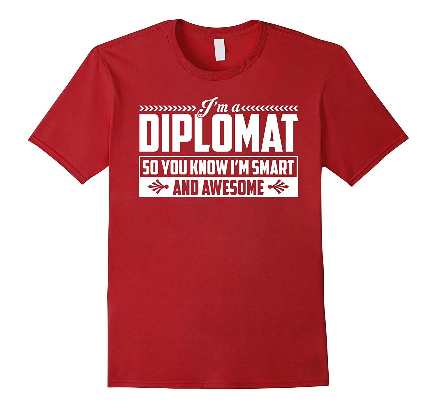 Im a Diplomat So You Know Im Smart and Awesome Tee-TJ