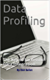 Data Profiling: The Key to Successful Data Integration
