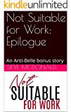Not Suitable for Work: Epilogue: An Anti-Belle bonus story