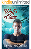 Wolf's Claim: Texas Ranch Wolf Pack (Texas Ranch Wolf Pack Series Book 2)