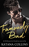 Famously Bad: (A Movie Star Romance Novella)