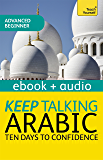 Keep Talking Arabic Audio Course - Ten Days to Confidence: Enhanced Edition