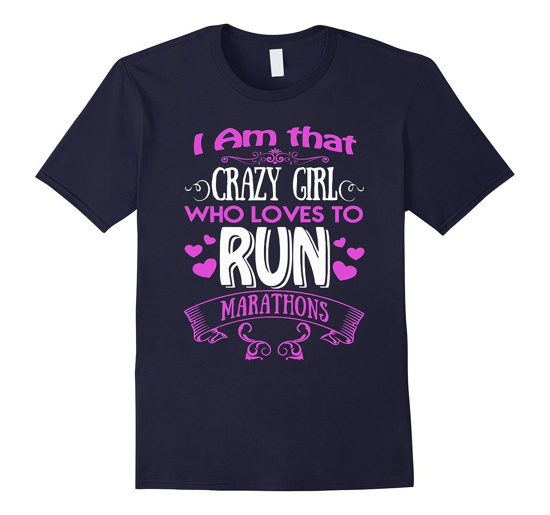 I Am Crazy Girl Who Love Marathons - Funny Marathons Girl Sh-BN