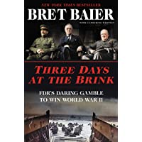 Three Days at the Brink: FDR's Daring Gamble to Win World War II (Three Days Series)