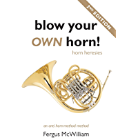 Blow Your Own Horn!: Horn Heresies book cover