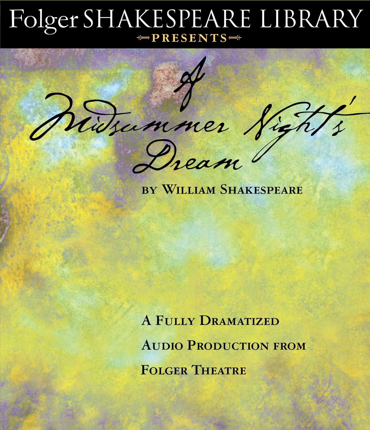 Amazon Com A Midsummer Night S Dream Fully Dramatized Audio