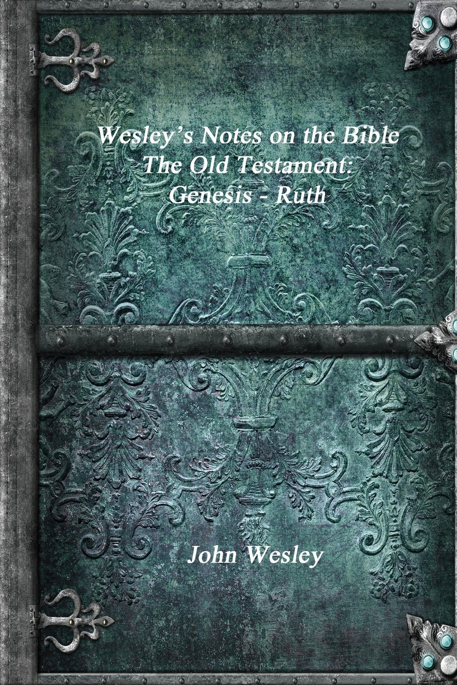 Notes on the Entire Bible-The Book of Jeremiah (John Wesleys Notes on the Entire Bible 24)