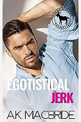 Egotistical Jerk: A Hero Club Novel Kindle Edition