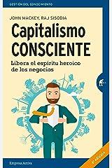 Capitalismo consciente: Libera el espíritu heroico de los negocios (Gestión del conocimiento) (Spanish Edition) Kindle Edition