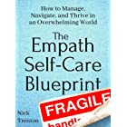 The Empath Self-Care Blueprint: How to Manage, Navigate, and Thrive in an Overwhelming World (Mental and Emotional Abundance