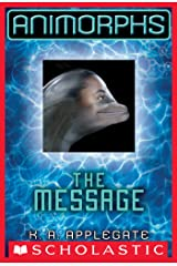 Animorphs #4: The Message Kindle Edition