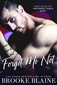Forget Me Not (The Unforgettable Duet Book 1)