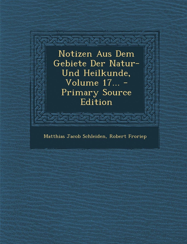 Notizen Aus Dem Gebiete Der Natur- Und Heilkunde, Volume 17... - Primary Source Edition (German Edition) pdf epub