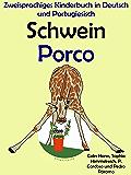 Zweisprachiges Kinderbuch in Deutsch und Portugiesisch: Schwein — Porco (Mit Spaß Portugiesisch lernen 2)