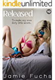 Released: To Make My Own Dirty Little Secrets... (Kept, Taken, Controlled. Book 4)