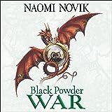 Black Powder War: The Temeraire Series, Book 3