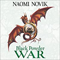 Black Powder War: The Temeraire Series, Book 3