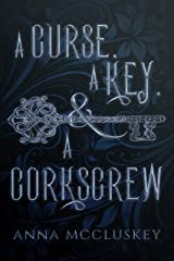 A Curse, A Key, & A Corkscrew (Rhymes with Witch Book 1) Kindle Edition
